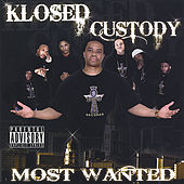 Play & Download Klosed Custody: Most Wanted by Various Artists | Napster