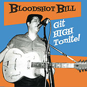 Play & Download Get High Tonite! by Bloodshot Bill | Napster