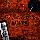 Rarities, Vol. 6 by Dwight Twilley