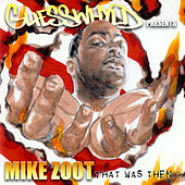 Play & Download That Was Then? by Mike Zoot | Napster