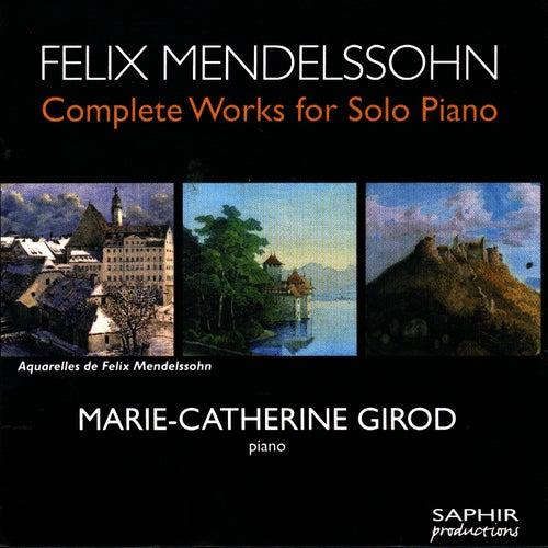 Felix Mendelssohn: Complete Works For Solo Piano by Felix Mendelssohn