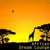 Play & Download African Dream Lounge by African Tribal Orchestra | Napster