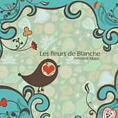 Play & Download Les fleurs de Blanche by Alessandra Laurini | Napster