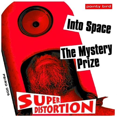 Into Space / The Mystery Prize by Super Distortion