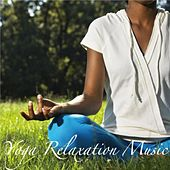 Yoga Relaxed; Music for Deep Relaxation and Full Concentration by Yoga Relaxation Music