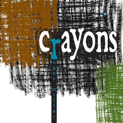 Play & Download Crayons by Roger Miller | Napster