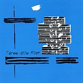 Play & Download Three Mile Pilot by Three Mile Pilot | Napster