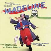 Play & Download Madeline Music from the Motion Picture by Michel Legrand | Napster