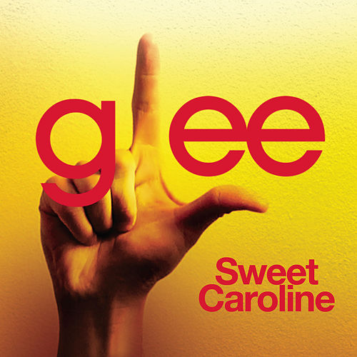 Play & Download Sweet Caroline (Glee Cast Version) by Glee Cast | Napster