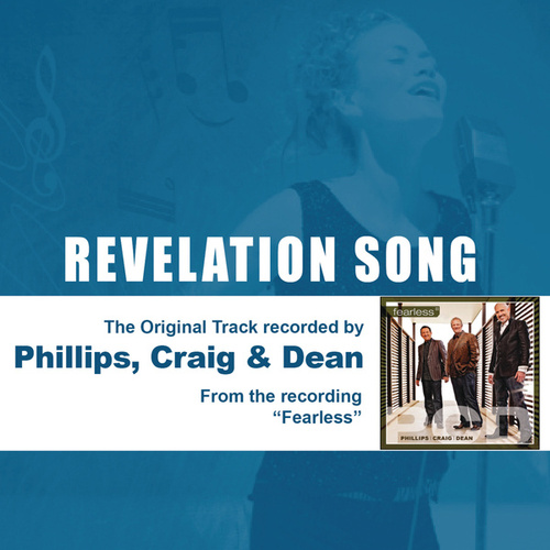 Revelation Song (As Made Popular By Phillips, Craig & Dean) by Phillips, Craig & Dean
