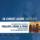 Play & Download In Christ Alone Medley (As Made Popular by Phillips, Craig & Dean) by Phillips, Craig & Dean | Napster