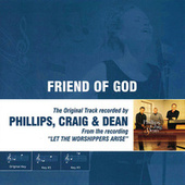 Play & Download Friend of God (As Made Popular by Phillps, Craig & Dean) by Phillips, Craig & Dean | Napster