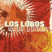 Play & Download Los Lobos Goes Disney by Los Lobos | Napster