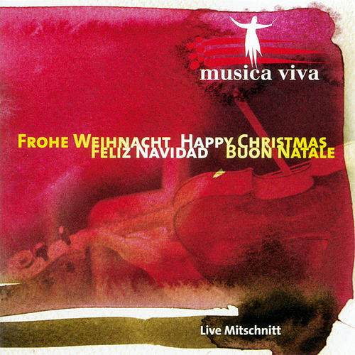 Play & Download Frohe Weihnacht - Happy Christmas - Feliz Navidad - Buno Natale by Musica Viva | Napster
