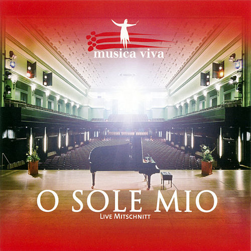 O Sole Mio by Musica Viva
