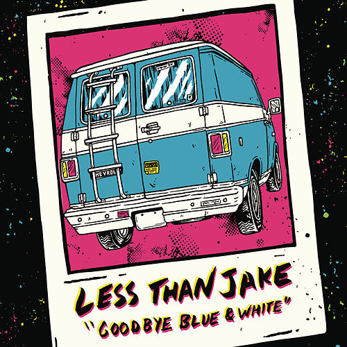 Goodbye Blue and White by Less Than Jake