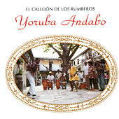 Play & Download El Callejon De Los Rumberos by Yoruba Andabo | Napster
