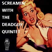 Screamin' with the Deadguy Quintet by Deadguy