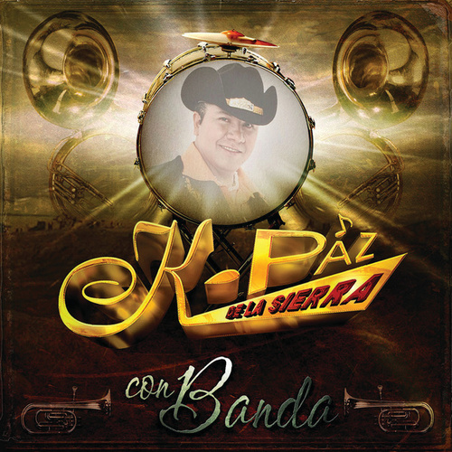 Play & Download Con Banda by K-Paz De La Sierra | Napster