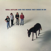 And The Horse They Rode In On by Soul Asylum