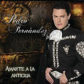 Play & Download Amarte A La Antigua by Pedro Fernandez | Napster