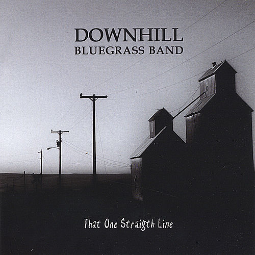 Play & Download That One Straight Line by Downhill Bluegrass Band | Napster