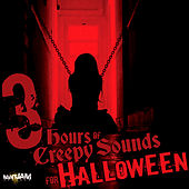 Play & Download 3 Hours of Creepy Sounds for Halloween by Various Artists | Napster