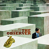 Play & Download The Observer by Jon Irabagon | Napster