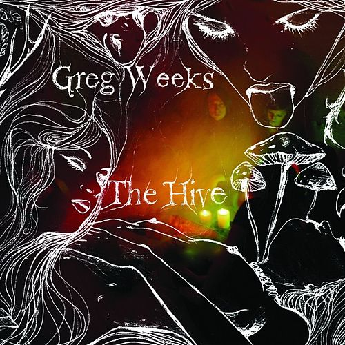 Play & Download The Hive by Greg Weeks | Napster