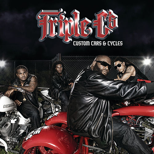 Play & Download Rick Ross Presents... Triple C's - Custom Cars & Cycles by Triple C's | Napster