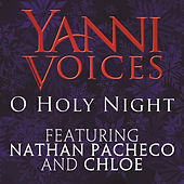 Yanni Voices: O Holy Night by Nathan Pacheco