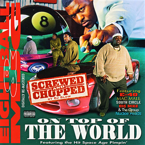 On Top Of The World: Screwed & Chopped by 8Ball and MJG
