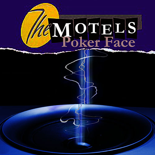 Play & Download Poker Face (as made famous by Lady Gaga) by The Motels | Napster