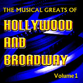 The Musical Greats of Hollywood and Broadway Vol. 1 by Various Artists
