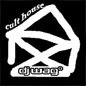 Play & Download Cult House 2010 by DJ Wag | Napster