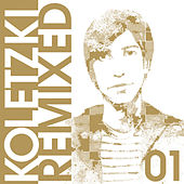 Play & Download Oliver Koletzki Remixed 01 by Oliver Koletzki | Napster