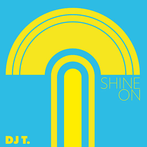 Play & Download Shine On by DJ T. | Napster