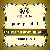 Play & Download A Strange Way To Save The World (Studio Track) by Janet Paschal | Napster