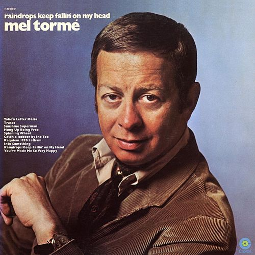 Play & Download Raindrops Keep Fallin' On My Head by Mel Tormè | Napster