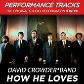 Play & Download How He Loves (Premiere Performance Plus Track) by David Crowder Band | Napster