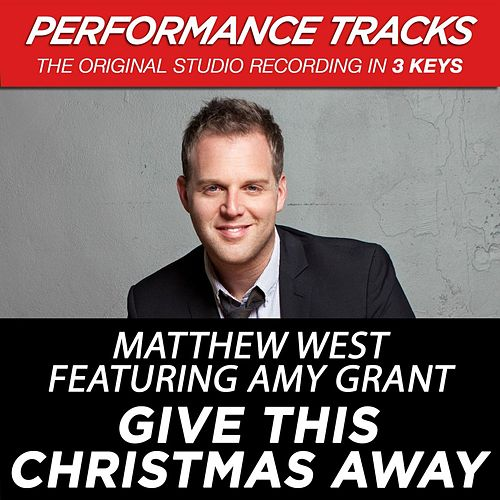 Play & Download Give This Christmas Away (Premiere Performance Plus Track) by Matthew West | Napster