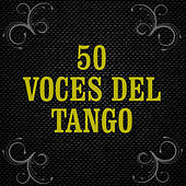 Tango: 50 Voces Involvidables by Various Artists