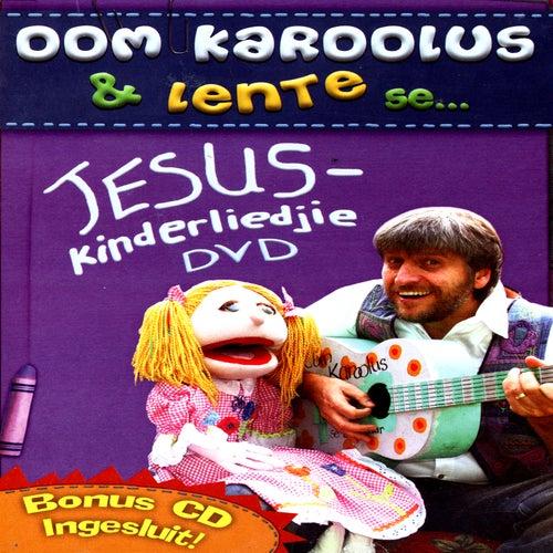 Oom Karoolus & Lente Se Jesus - Kinderliedjies by Oom Karoolus