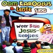 Oom Karoolus & Lente Sing Weer Baie Jesus - Liedjies by Oom Karoolus