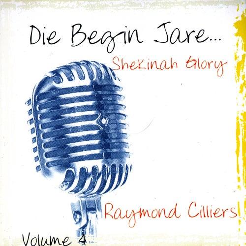Die Begin Jare... Shekinah Glory (Volume 4) by Raymond Cilliers