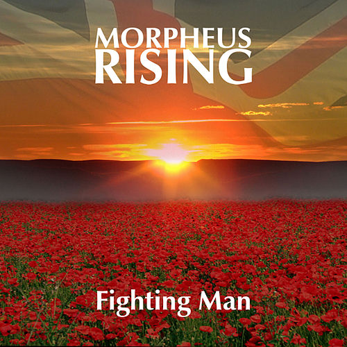 Fighting Man - In aid of HELP for HEROES and the Poppy Appeal by Morpheus Rising