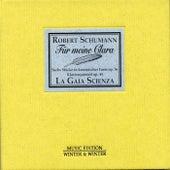Play & Download Robert Schumann: Für meine Clara by La Gaia Scienza | Napster