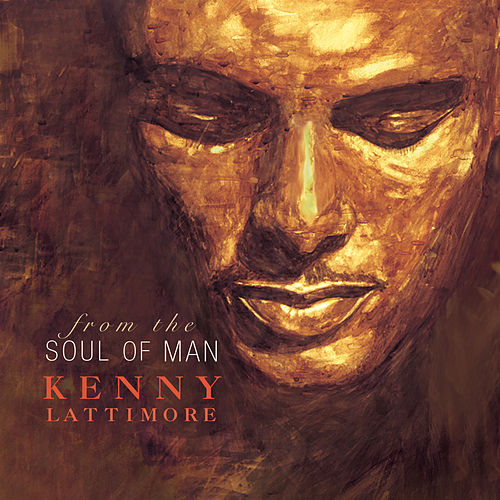 Play & Download From The Soul Of Man by Kenny Lattimore | Napster