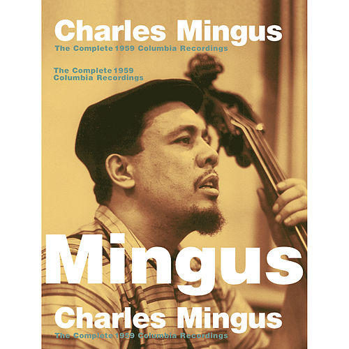 Play & Download The Complete 1959 Columbia Sessions by Charles Mingus | Napster