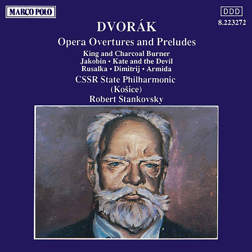 Play & Download Opera Overtures and Preludes by Antonin Dvorak | Napster